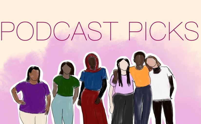 Podcasts by women and non-binary people you need to listen to